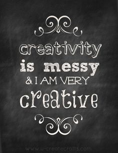 creativity is messy!
