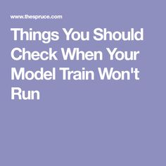 Things You Should Check When Your Model Train Won't Run