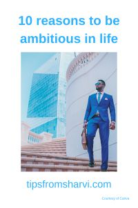 #ad 10 reasons to be ambitious in life – Tips from Sharvi (Full disclosure on my blog) #ambitious #successful