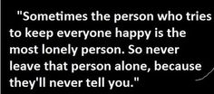 never leave that person alone