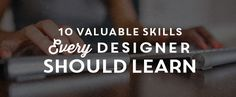 On the Creative Market Blog - 10 Valuable Skills Every Designer Should Learn