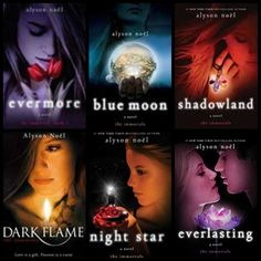 The Evermore Series by Alyson Noël. Evermore, Blue Moon, Shadowland, Dark Flame, Night Star, Everlasting.