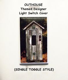 Outhouse Themed Designer Light Switch Cover, Single Toggle Style Designer Light Switches, Outhouse Decor, Light Switch Covers, Lighting Design, Primitive, Bathroom, Frame, Painting, Home Decor