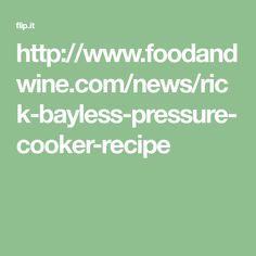 http://www.foodandwine.com/news/rick-bayless-pressure-cooker-recipe