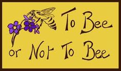 to bee or not. Hives And Honey, Honey Bees, Bee Friendly Plants, Buzz Bee, I Love Bees, Bee Skep, Bee Farm, Bee Happy, Save The Bees