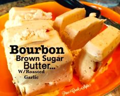 Bourbon Brown Sugar Butter..The Perfect condiment to our Spice Rub ...