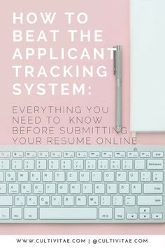 Applicant Tracking System: What To Know Before Submitting Your Resume