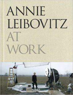 Annie Leibovitz at Work: Annie Leibovitz: 9780375505102: Amazon.com: Books