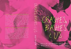 ~ Non-Exclusive Premade ~ Crashes, Bashes & Us Photo by Mosaic Stock Cover Design by Najla Qamber Designs  Ebook Only = $85 Ebook + Paperback = $100  For inquires or to purchase:  http://www.najlaqamberdesigns.com/prices-to-purchase.html