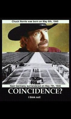 Chuck Norris was born May 10, 1940.