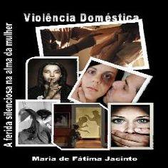 daniel49candido: Violência Doméstica - A ferida silenciosa na alma ...