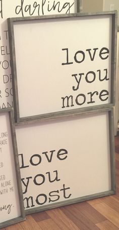 My boys and I say this all the time! Must HAVE Love you more, farmhouse signs, framed farmhouse sign, rustic, diy home decor Diy Home Decor Rustic, Easy Home Decor, Handmade Home Decor, Home Decor Signs, Diy Signs, Shop Signs, Cute Signs, Girls Bedroom, Bedroom Decor