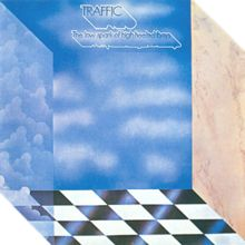 "Traffic-The Low Spark of High Heeled Boys- Oh yeah, I've got this one. This has some of my favorite Traffic songs on it, especially ""Light Up Or Leave Me Alone,"" ""Rock and Roll Stew"" and ""Many A Mile To Freedom."" I've got the 8 track too."