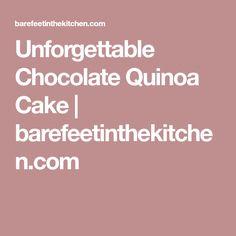 Unforgettable Chocolate Quinoa Cake   barefeetinthekitchen.com