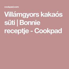 Villámgyors kakaós süti | Bonnie receptje - Cookpad