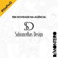 Tem novidade na agência! A Sobrancelhas Design Anápolis agora é cliente #DMONTEIRO! #VemPraD