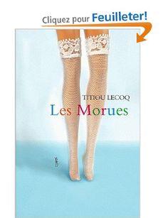 Les Morues: Amazon.fr: Titiou Lecoq: Livres
