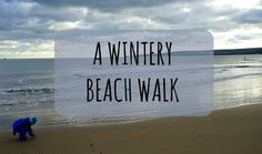 Entertaining Elliot: A Wintery Beach Walk