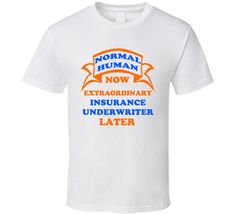 Normal Human Now Extraordinary Elementary School Teacher Later Occupation Career T Shirt The Ordinary, Elementary Schools, Shirt Designs, Career, English Premier, Mens Tops, T Shirt, Quotes, Premier League