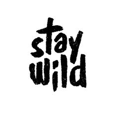 28 Ideas For Tattoo Fonts Stay Wild Words Quotes, Wise Words, Me Quotes, Sayings, Truth Quotes, Quotable Quotes, Images Gif, Stay Wild, Word Up