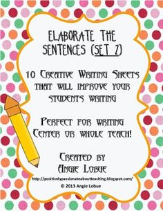 It's here! Set 2 of Elaborating/Enhancing the Sentences! Students improve the BORING sentences by eliminating overused words, adding vivid verbs, sensory language, description, and prepositional phrases. Incredible, descriptive sentences have arrived! https://www.facebook.com/positivelypassionateaboutteaching