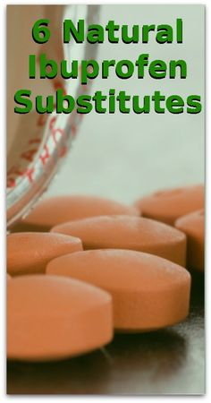 6 Natural Ibuprofen Substitutes - Natural Holistic Life #natural #ibuprofen #pain #holistic