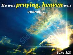 luke 3 21 he was praying heaven powerpoint church sermon Slide01 http://www.slideteam.net/