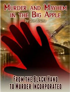 03 May 2013 : Murder and Mayhem in the Big Apple - From the Black Hand to Murder Incorporated by Joe Bruno, Marc Maturo and Nitro Covers   http://www.dailyfreebooks.co.uk/bookinfo.php?book=aHR0cDovL3d3dy5hbWF6b24uY28udWsvZ3AvcHJvZHVjdC9CMDA4RzBKNzdTLz90YWc9a3VmZmJsLTIx