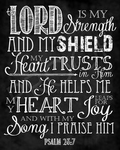 Scripture Art Psalm Chalkboard Style by ToSuchAsTheseDesigns Chalkboard Scripture, Scripture Art, Bible Art, Psalm 28 7, Psalms, Bible Verses Quotes, Bible Scriptures, Lord Is My Strength, Christian Life