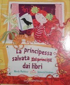 La principessa salvata dai libri. Una principesse, Rapunzel, che cerca la sua indipendenza e felicità lavorando in biblioteca...altro che principe azzurro!