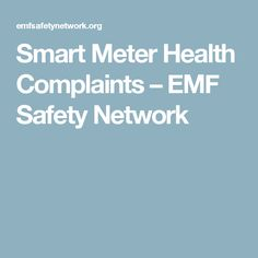 Smart Meter Health Complaints – EMF Safety Network