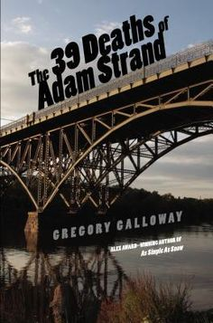The 39 Deaths of Adam Strand by Gregory Galloway. Find it at LLD: TN GAL