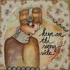 Title  Keep On The Sunny Side Inspirational Mixed Media Folk Art   Artist  Stanka Vukelic   Medium  Mixed Media - Mixed Media - Collage And Mixed Media Painting
