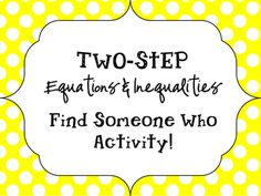 Two-Step Equations & Inequalities Find Someone Who Activity.