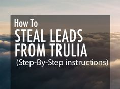 Want to steal seller leads from Trulia?  Click to see this awesome (legal) system for stealing seller leads back from Trulia. You can have a lead generating system that will provide you with tons of additional listings every month.  Great marketing tips inside. Pin to your marketing board today! #marketing #realestate