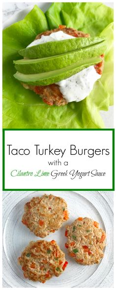 Taco Turkey Burgers with a Cilantro Lime Greek Yogurt Sauce