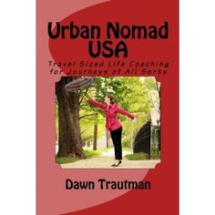 """Urban Nomad USA: Travel Sized Life Coaching for Journeys of All Sorts"" now available on Amazon!"