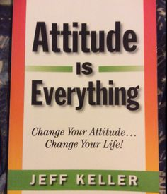 Attitude is Everything- Jeff Keller  This book was recommended to me by Jayne Leach. A must read for anyone interested in optimism Attitude Is Everything, Everything Changes, Motivational Books, Inspirational Books, Great Books To Read, 12th Book, Book Nooks, Book Of Life, How To Stay Motivated