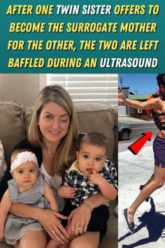 #After #One #Twin #Sister #Offers #Become #Surrogate #Mother #Other #Two #Left #Baffled #During #Ultrasound