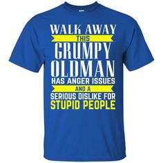 Old Man T-shirts This Grumpy Old Man Has Anger Issues & Serious Dislike For Stupid People Hoodies Sweatshirts