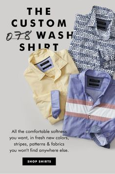 THE CUSTOM 078 WASH SHIRT | All the comfortable softness you want, in fresh new colors, stripes, patterns & fabrics you won't find anywhere else. | SHOP SHIRTS 2.19 br