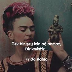 Tek bir şey için ağlanmaz, Birikmiştir... - Frida Kahlo #sözler #anlamlısözler #güzelsözler #manalısözler #özlüsözler #alıntı #alıntılar #alıntıdır #alıntısözler