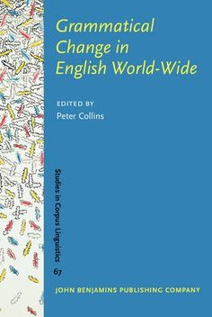 Grammatical change in English world-wide / edited by Peter Collins - Amsterdam : John Benjamins, cop. 2015