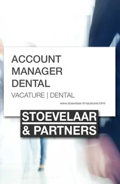 Vacature ACCOUNT MANAGER DENTAL via Stoevelaar & Partners recruitment, executive search, vacatures dental, medical devices, medtech en farma. #vacature #account #manager #accountmanager #dental #stoevelaar #recuitment #executivesearch #medicaldevices, #tandarts #dentaal #equipment Executive Search, Dental, Management, Marketing, Teeth, Tooth, Dental Health