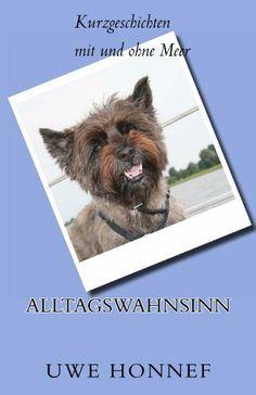 Alltagswahnsinn: Geschichten vom Alltag und der See von Uwe Honnef, http://www.amazon.de/dp/B00JGU7P0S/ref=cm_sw_r_pi_dp_QiZptb0DKSMEA