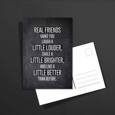 POSTKARTE real friends make you laugh a little louder, smile a little brighter and live a little better than before : 1,60€