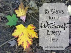 A witch is someone who practices witchcraft: there are no other qualifiers. But when you don't have any major needs that call for flexing those magickal muscles, it can be difficult to find ways to practice witchcraft every single day, let alone even once a week. To that end, here are 15 simple and highly practical ways that you can use witchcraft every day.