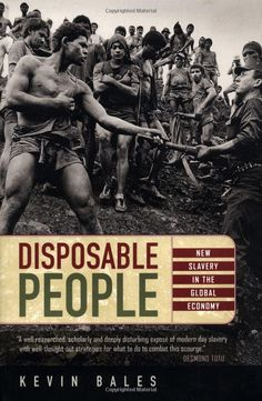 Disposable People: New Slavery in the Global Economy by Kevin Bales