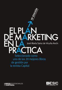 El Plan de marketing en la práctica / José Mª Sainz de Vicuña Ancín