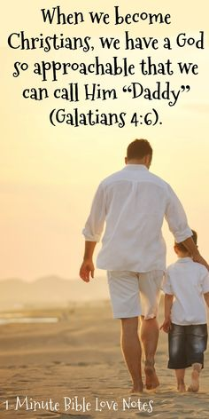 """What an amazing truth: We Can Call God """"Daddy"""" - Abba Father - Galatians 4:6. This 1-minute devotion will encourage and inspire you."""
